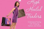 High Heeled Traders: Understand Trading with Shopping, Fashion, and Shoes! (eBook)